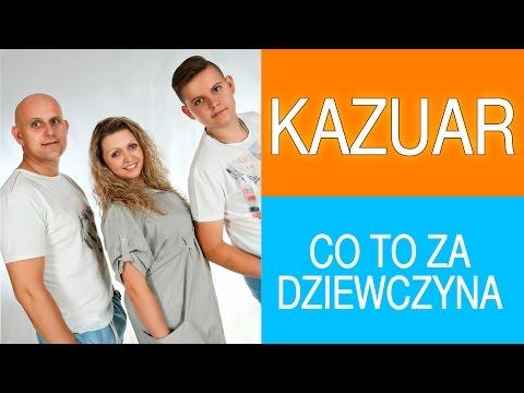 Kazuar - Co to za dziewczyna