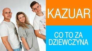 Kazuar - Co to za dziewczyna (Official Video)