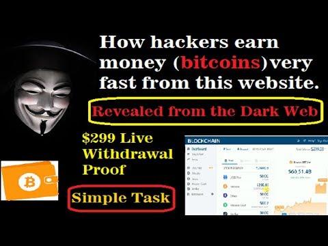 $299 live withdrawal proof, Easy money Online, how dark web hackers earn bitcoins easy
