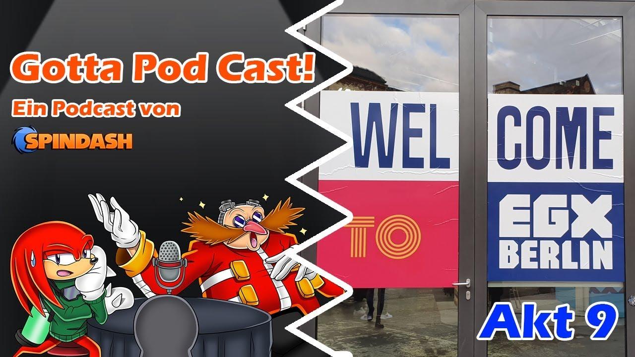 Gotta Pod Cast! Akt 9: Newsfluten, Gerüchte, Dinge aus der Community und die EGX 2019