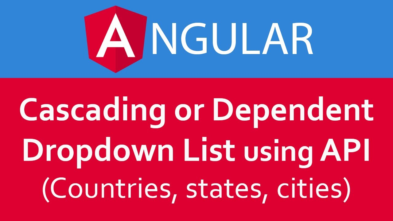 Angular 6/7 Tutorial in Hindi #26 Cascading / Dependent Dropdown List  (Country/State/City)