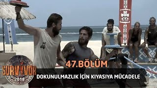 Dokunulmazlık için kıyasıya mücadele | 47. Bölüm | Survivor 2018