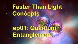 Faster Than Light ep01: Quantum Entanglement
