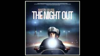 Martin Solveig - The Night Out HQ