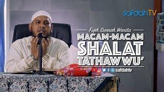 Kitab Fiqh Sunnah Wanita: Macam-macam Shalat Tathawwu - Ustadz Fuad Hamzah Baraba', Lc