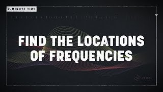 2-Minute Tips: Find the Location of Frequencies