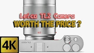 LEICA TL2 CAMERA - SPECS & REVIEW - IS IT WORTH THE PRICE?
