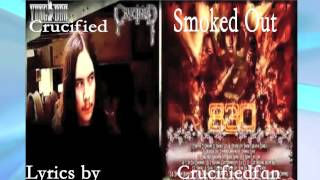 Crucified - Smoked Out Lyrics