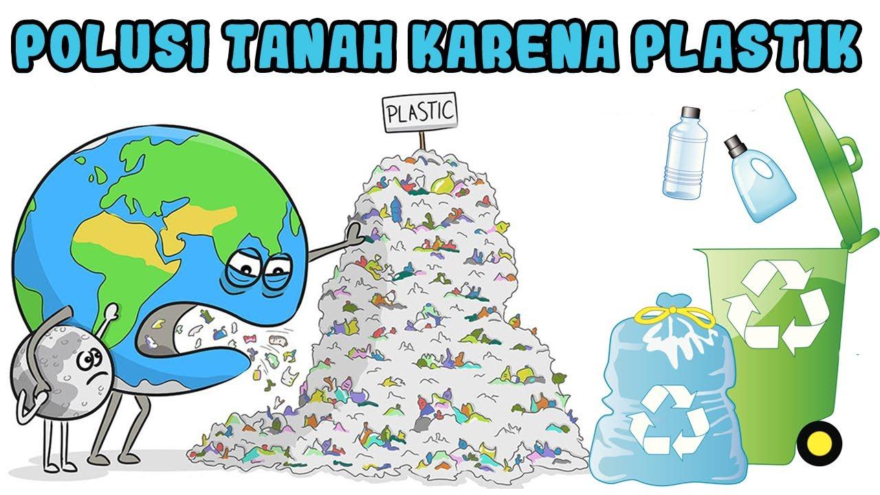 cara mengatasi pencemaran tanah akibat sampah plastik ayo jaga bumi