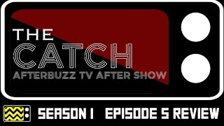 The Catch Season 1 Episode 5 Review & After Show | AfterBuzz TV