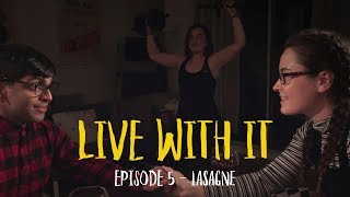 Live With It | Episode 5 - Lasagne | New Comedy Web-Series