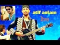 Atif Aslam new song | Tera hone laga hu | live