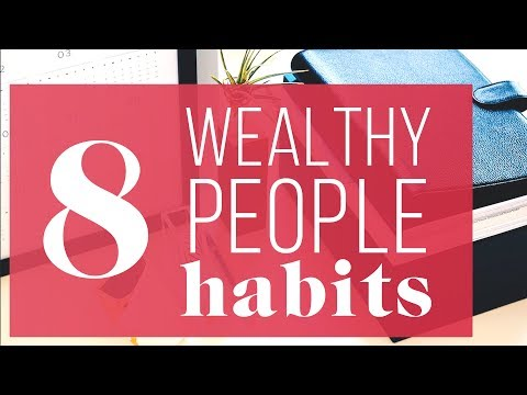 8 Things Wealthy People Do Differently | The Financial Diet