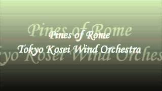 Pines of Rome. Tokyo Kosei Wind Orchestra.