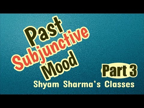 Past Subjunctive Mood Part 3