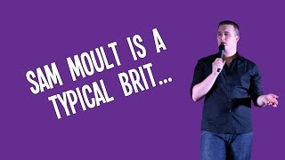 Sam Moult is a typical Brit...