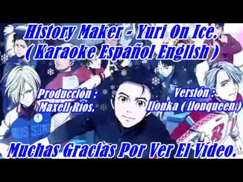 History Maker - Yuri On Ice, Karaoke Español English (Versión Ilonka)