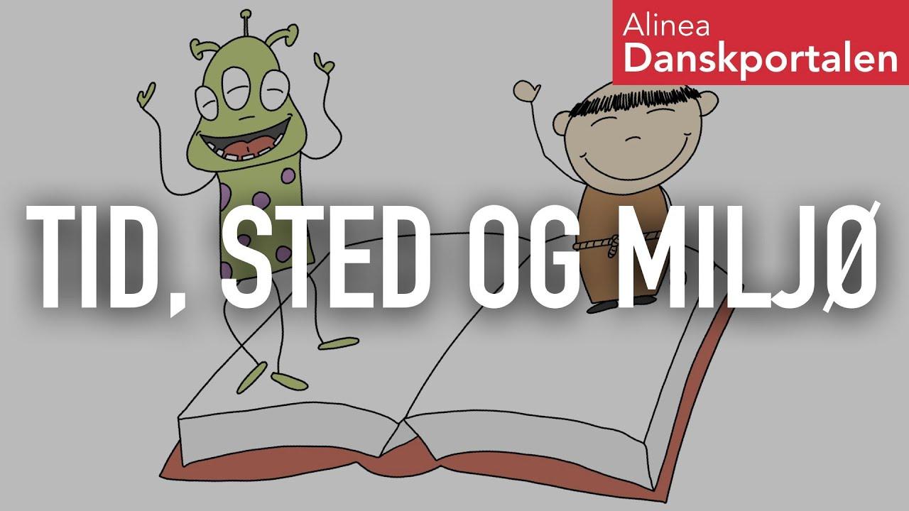 Tekstens tid, sted og miljø - animeret dansk