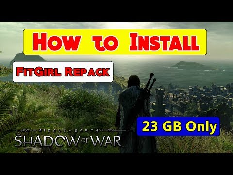 How to Install Middle Earth Shadow of War Fitgirl Repack on PC