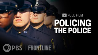Policing the Police (full film) | FRONTLINE