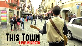 This Town [from new album ANOTHER SUN] - live in Aosta - Festa della Musica 2016