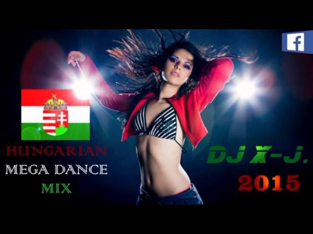 DJ X-J - HUNGARIAN MEGA DANCE MIX 2015