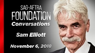 Conversations with Sam Elliott
