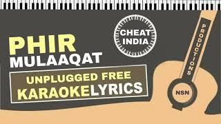 Phir Mulaaqat | Cheat India | Unplugged Free Karaoke Lyrics | Emraan Hashmi | Jubin Nautiyal