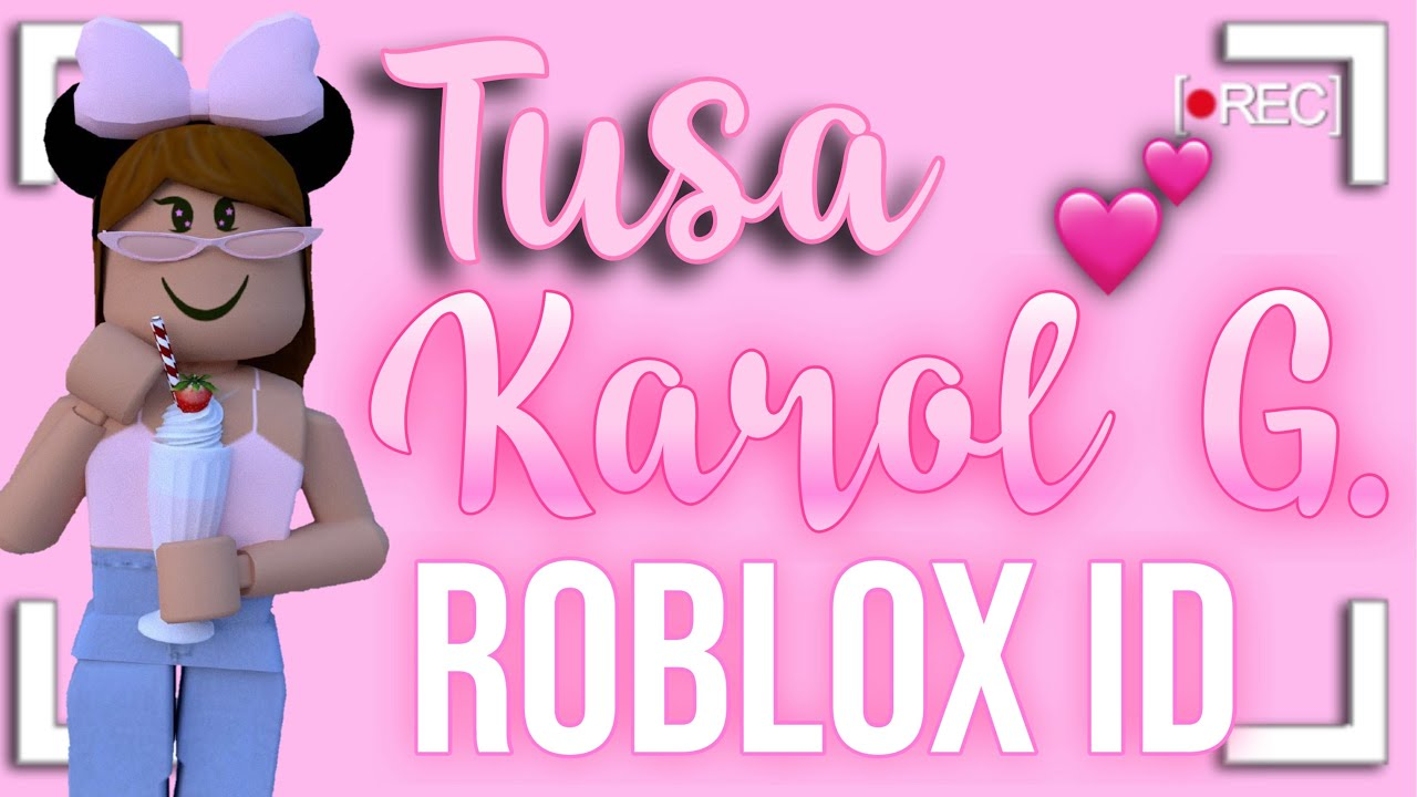 Karol G Tusa Roblox Id Youtube