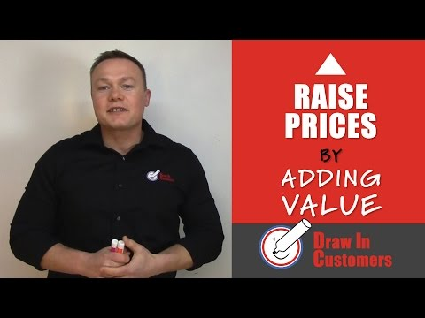 Raise Prices By Adding Value to Your Business