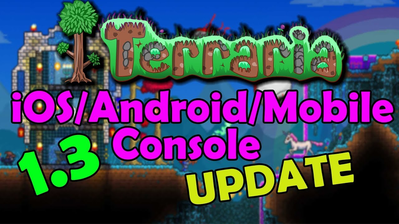 Terraria iOS/Android/Mobile/Console NEW 1 3 UPDATE (News)