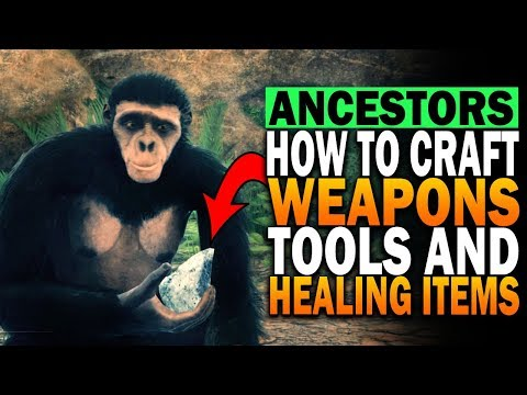 How To Craft Weapons, Tools & Healing Items In Ancestors: The Humankind Odyssey Crafting Recipes