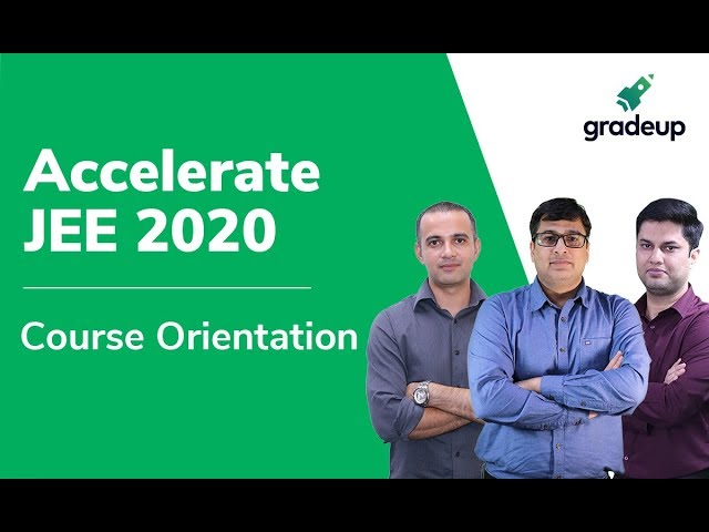 Accelerate JEE 2020 | Course Orientation
