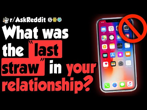 "The ""Last Straw"" In People's Relationships - (r/AskReddit)"