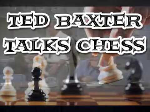 Ted Baxter Talks Chess