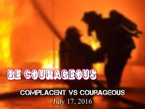 Courage vs. Complacency