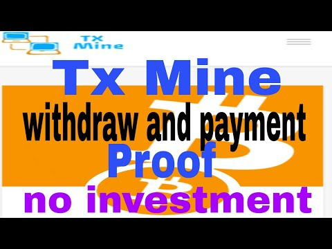 Tx mine payment proof no need investment