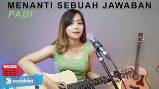 MENANTI SEBUAH JAWABAN - PADI (COVER BY SASA TASIA)