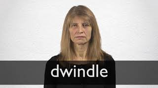 How to pronounce DWINDLE in British English