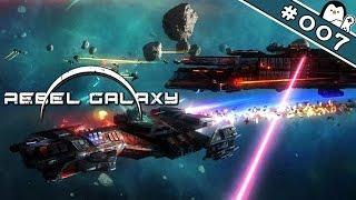 Rebel Galaxy Let's Play #007 - Jetzt auch noch das Militär (Rebel Galaxy Gameplay German)