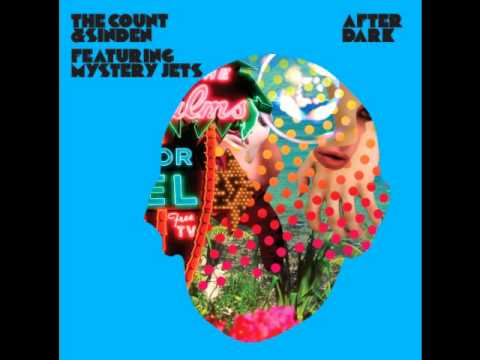 After dark-The Count & Sinden Feat. Mystery Jets