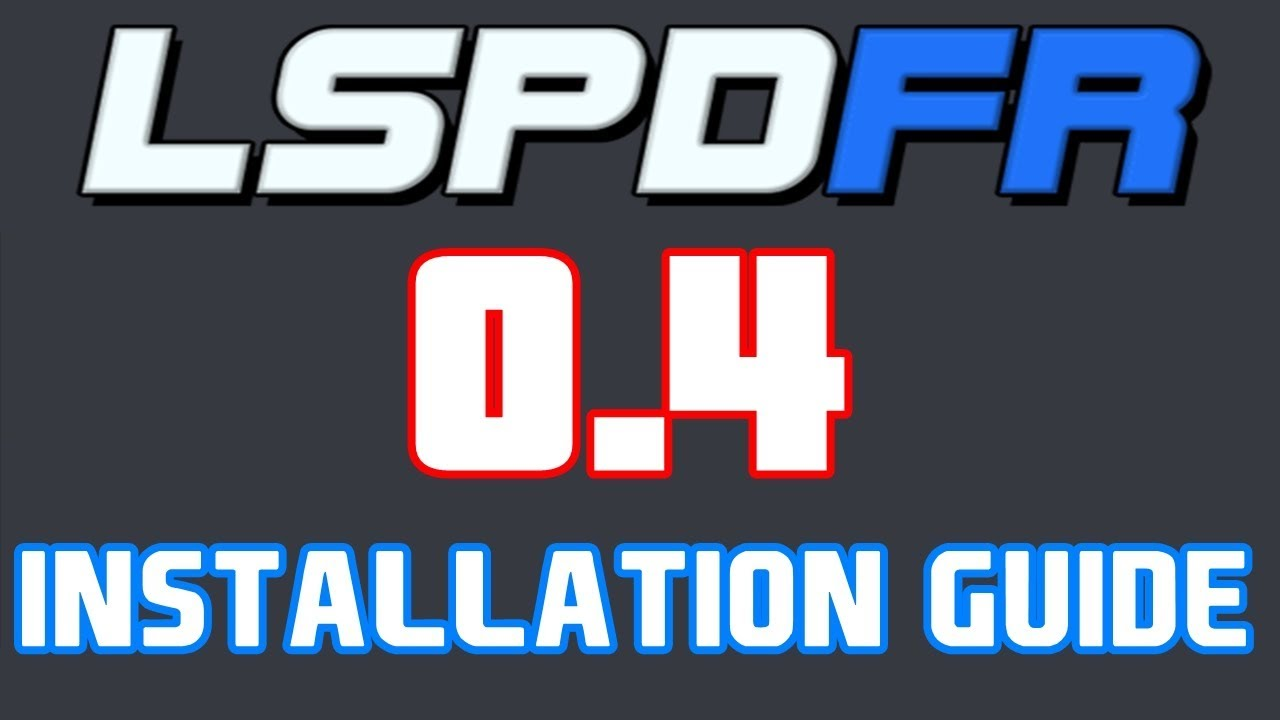How To Install LSPDFR 0 4 - DETAILED (LSPDFR 0 4 Instal Tutorial)