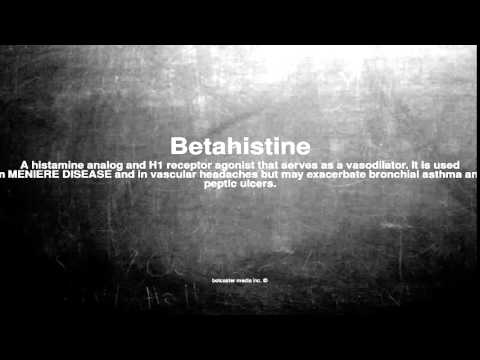 Medical vocabulary: What does Betahistine mean