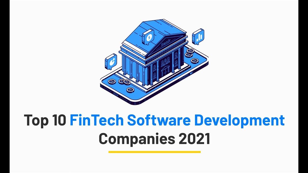 Top 10 FinTech Software Development Companies 2021 - YouTube