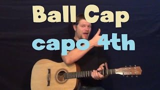 Ball Cap (Glen Templeton) Easy Guitar Lesson How to Play Tutorial Capo 4th