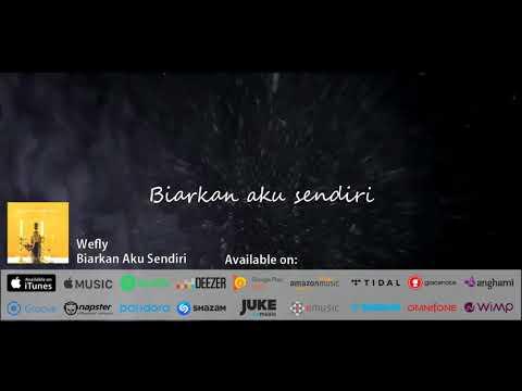 WEFLY - Biarkan Aku Sendiri (Official Lyric Video)
