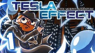 Tesla Effect [Part 1]: A Tex Murphy Adventure