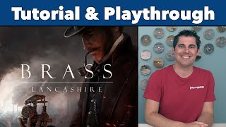 Brass: Lancashire Tutorial & Playthrough