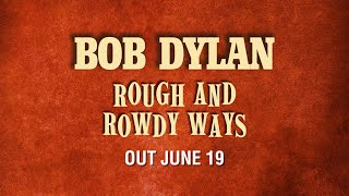 Bob Dylan - Rough And Rowdy Ways (Tracklist Reveal)