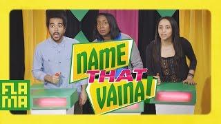 name that vaina